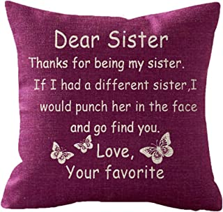 NIDITW Great Gift to Sister Thanks for Being My Sister Body Cotton Linen Cushion Cover Pillow Case Cover Home Chair Couch Decor Square 18 inches