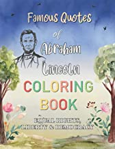 Famous Quotes Of Abraham Lincoln Coloring Book. Equal Rights, Liberty & Democracy: Inspiring Collection Of Motivational Sa...