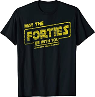40th Birthday May Forties Be With You A Midlife Crisis 1979 T-Shirt