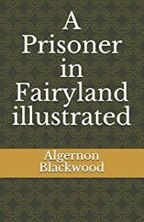 A Prisoner in Fairyland illustrated