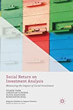 Social Return on Investment Analysis: Measuring the Impact of Social Investment (Palgrave Studies in Impact Finance)