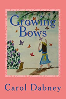 Growing Bows: A children's storybook where fantasy and education joins hands about Monarch Butterfly, sunflowers, birds an...