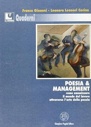 Poesia & management. Come umanizzare il mondo del lavoro attraverso l'arte della poesia
