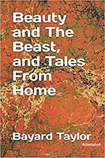 Beauty and the Beast, and Tales of Home (Annotated)