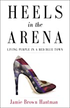 Heels in the Arena: Living Purple in a Red/Blue Town