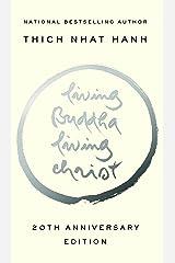Living Buddha, Living Christ 20th Anniversary Edition Kindle Edition