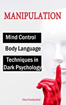 MANIPULATION Techniques in Dark Psychology, Mind Control and Body Language