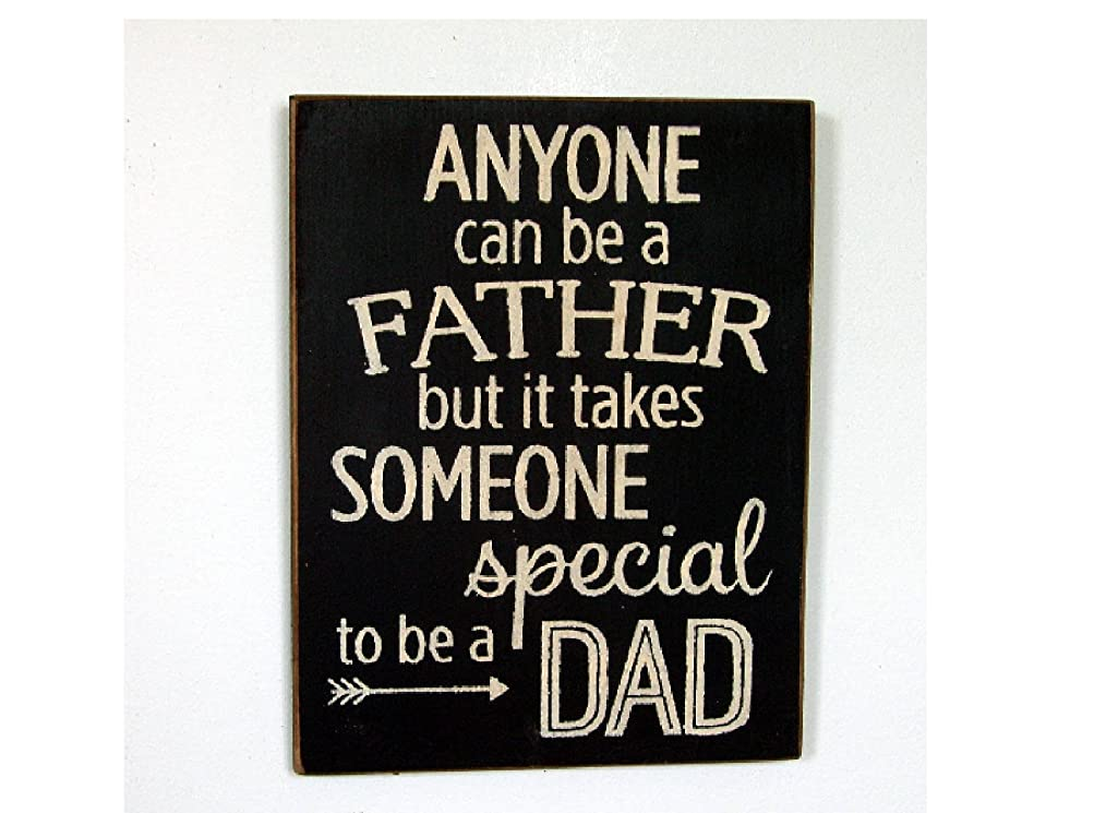 PotteLove Anyone Can Be A Father But It Takes Someone Special To Be A Dad Wood Sign