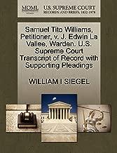 Samuel Tito Williams, Petitioner, v. J. Edwin La Vallee, Warden. U.S. Supreme Court Transcript of Record with Supporting Pleadings