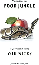 Navigating the Food Jungle: Is Your Diet Making you Sick