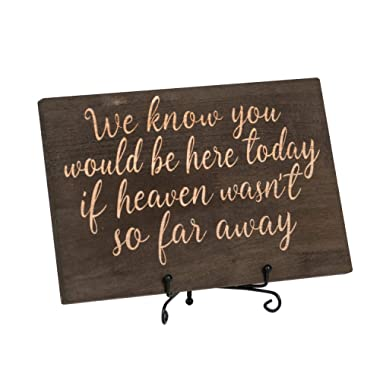 Ling's moment Sturdy Solid Wooden Wedding Memorial Table Sign We Know You Would Be Here Today If Heaven Wasn't So Far Away Wedding Memory Sign