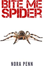 Bite Me Spider: An Eight-Legged Nightmare