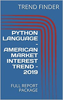 PYTHON LANGUAGE – AMERICAN MARKET INTEREST TREND – 2019 : FULL REPORT PACKAGE