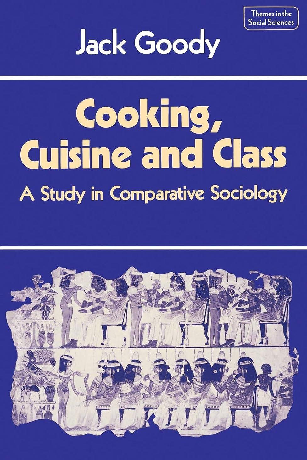 縮約一杯パンCooking, Cuisine and Class: A Study in Comparative Sociology (Themes in the Social Sciences)