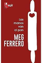 Las manos van al pan (HQÑ) (Spanish Edition) Kindle Edition