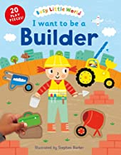I Want to Be a Builder (Busy Little World)