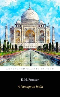 """A Passage to India by E. M. Forster """"The Annotated Classic Edition"""""""