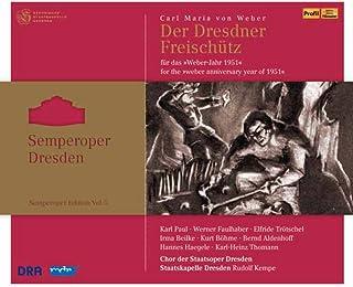 ウェーバー: 魔弾の射手 (Carl Maria von Weber: Der Dresdner Freischutz / Chor der staatsoper Dresden, Staatskapelle Dresden, Rudolf K...
