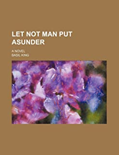 Let Not Man Put Asunder; A Novel