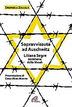 Scaricare Libri Sopravvissuta ad Auschwitz. Liliana Segre, testimone della Shoah. Nuova ediz. PDF