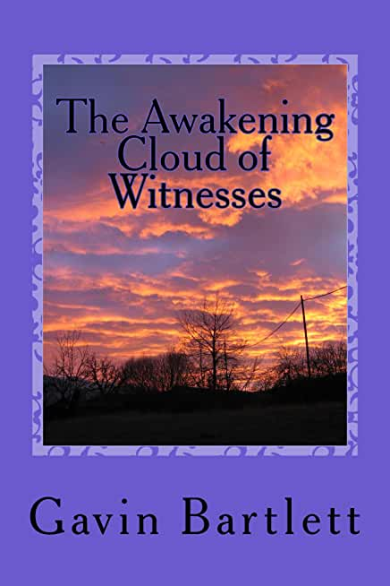 The Awakening Cloud of Witnesses: Humanity is God, Civilization the Antichrist (The Bible Isn't What You Think It Is Book 1) (English Edition)