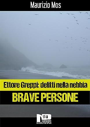 Ettore Greppi: delitti nella nebbia - Brave Persone