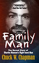 Family Man: The Un-real Story of Charles Manson's Right-hand Man