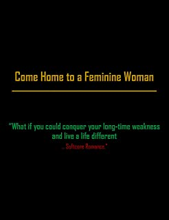 Come Home to a Feminine Woman