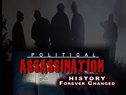 Political Assassination: History Forever Changed