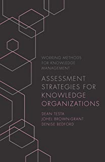 Assessment Strategies for Knowledge Organizations (Working Methods for Knowledge Management)