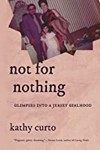 Not for Nothing: Glimpses into a Jersey Girlhood (VIA Folios)
