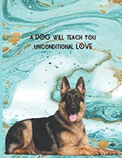 A DOG WILL TEACH YOU UNCONDITIONAL LOVE: German Shepherd Teal Marble journal - College classic Ruled Pages Book (8.5 x 11) Large Lined Journal Composition Notebook to write in (Positive Vibrations)