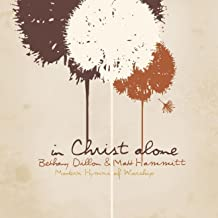 In Christ Alone - Modern Hymns Of Worship