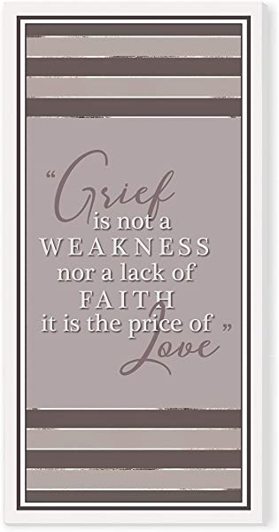 Grief Is Not A Weakness Rustic Wood Wall Sign 9x18
