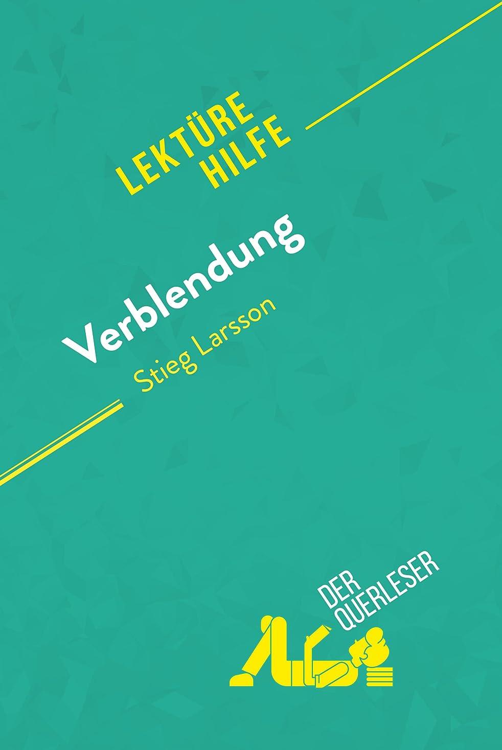 ダンプマルクス主義者油Verblendung von Stieg Larsson (Lektürehilfe): Detaillierte Zusammenfassung, Personenanalyse und Interpretation (German Edition)