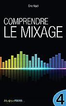 Livres Comprendre le mixage (Partie 4) PDF