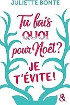"""Tu fais quoi pour Noël ? Je t'évite ! : La nouvelle comédie romantique de Noël après """"Les vrais amis ne s'embrassent pas sous la neige"""" (&H)"""