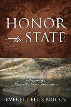 Honor to State: Reflections of a Reagan-Bush Era Ambassador