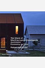 The Work of MacKay-Lyons Sweetapple Architects: Economy as Ethic Hardcover