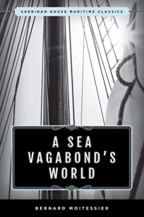 A Sea Vagabond's World: Boats and Sails, Distant Shores, Islands and Lagoons (English Edition)
