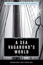 A Sea Vagabond's World: Boats and Sails, Distant Shores, Islands and Lagoons