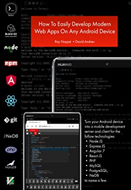 How To Easily Develop Modern Javascript Web Apps On Any Android Device: Web app development on an Android device with TERMUX