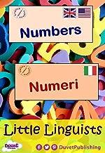 Numbers / Numeri: Little Linguists: English / Italian, Inglese / Italiano (English Edition)