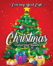 Christmas Coloring Book: A Coloring Book for Adults Featuring Beautiful Winter Florals, Festive Ornaments and Relaxing Christmas Scenes