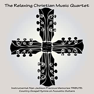 Instrumental Alan Jackson Precious Memories Tribute: Country Gospel Hymns on Acoustic Guitars