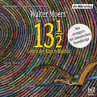 Die 13 ½ Leben des Käpt'n Blaubär     Zamonien 1              Autor:                                                                                                                                 Walter Moers                               Sprecher:                                                                                                                                 Dirk Bach,                                                                                        Wolfgang Völz                      Spieldauer: 18 Std. und 37 Min.     2.891 Bewertungen     Gesamt 4,7