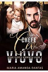 Meu Chefe CEO Viúvo: Série Viúvos Atraídos - Livro 2 eBook Kindle