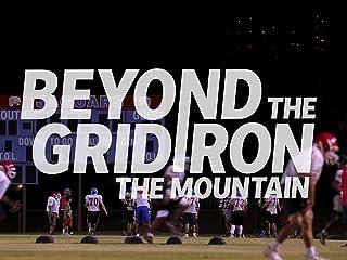 Beyond the Gridiron: The Mountain
