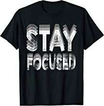 Stay Focused Shirt Positive Motivating Quotes T-Shirt