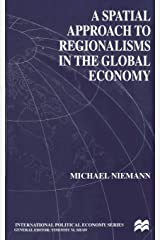 A Spatial Approach to Regionalisms in the Global Economy (International Political Economy Series) Paperback
